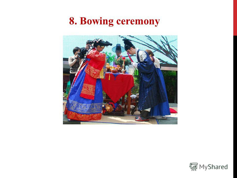 8. Bowing ceremony