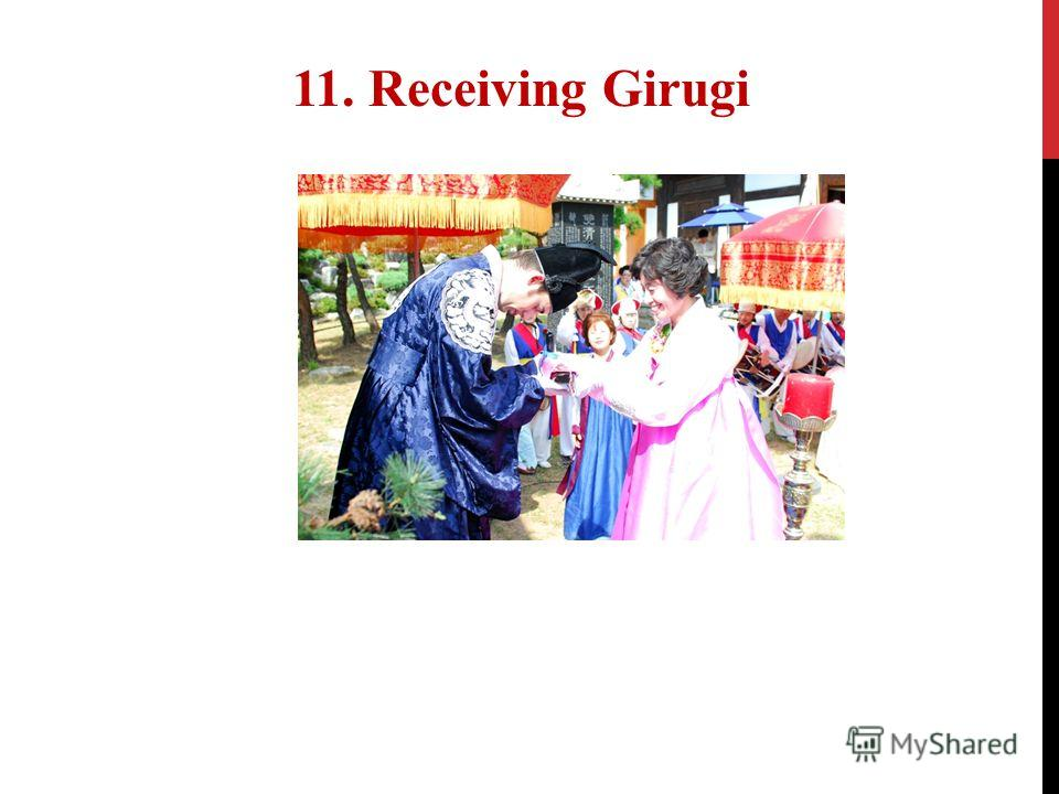 11. Receiving Girugi