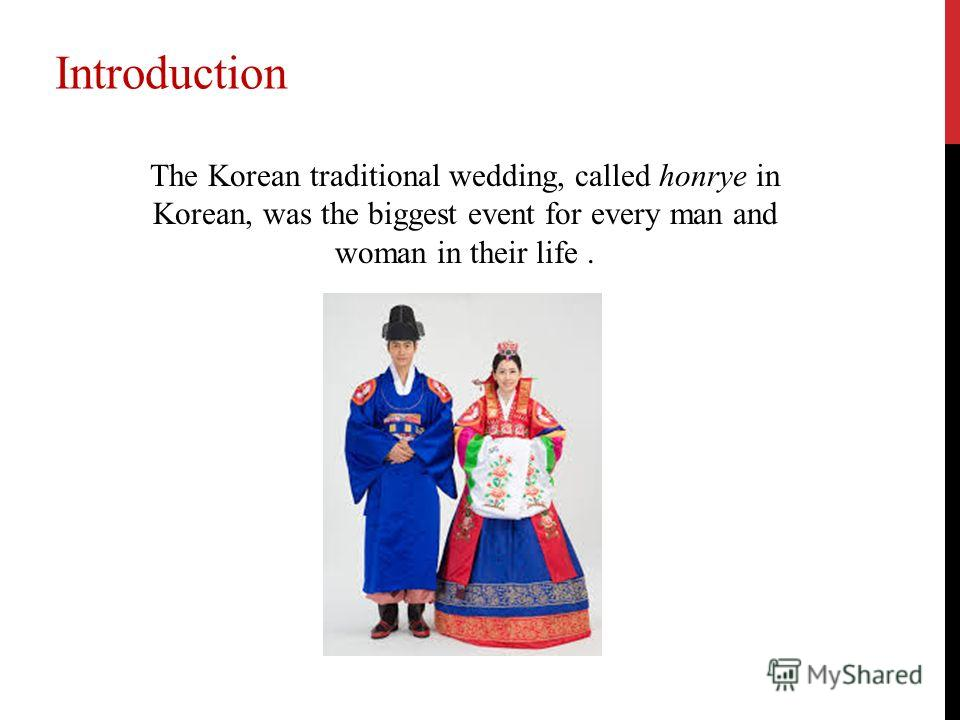 The Korean traditional wedding, called honrye in Korean, was the biggest event for every man and woman in their life. Introduction