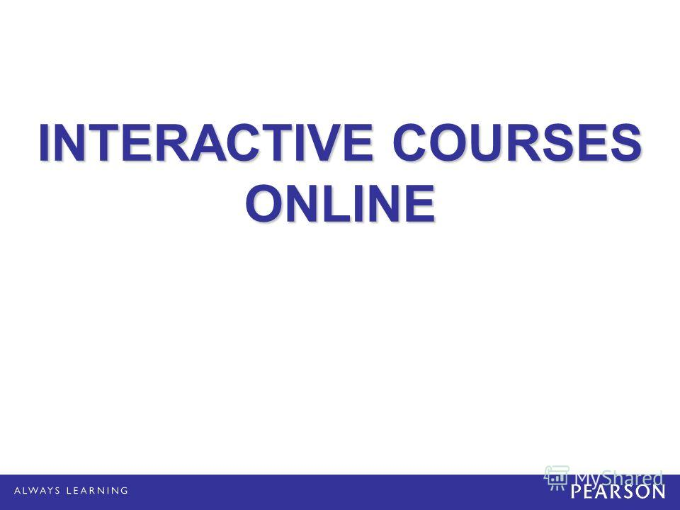 INTERACTIVE COURSES ONLINE