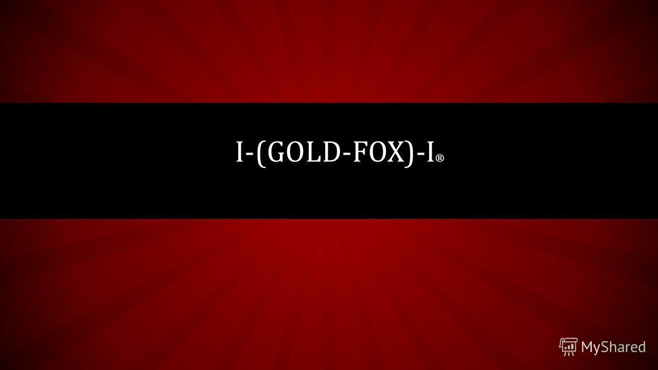 I-(GOLD-FOX)-I ®