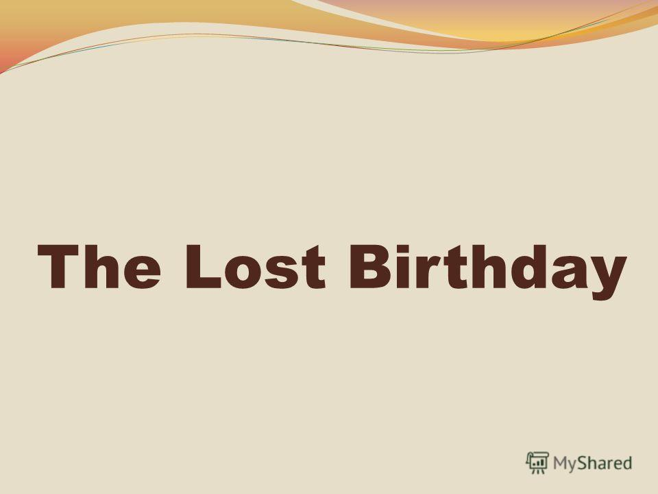 The Lost Birthday