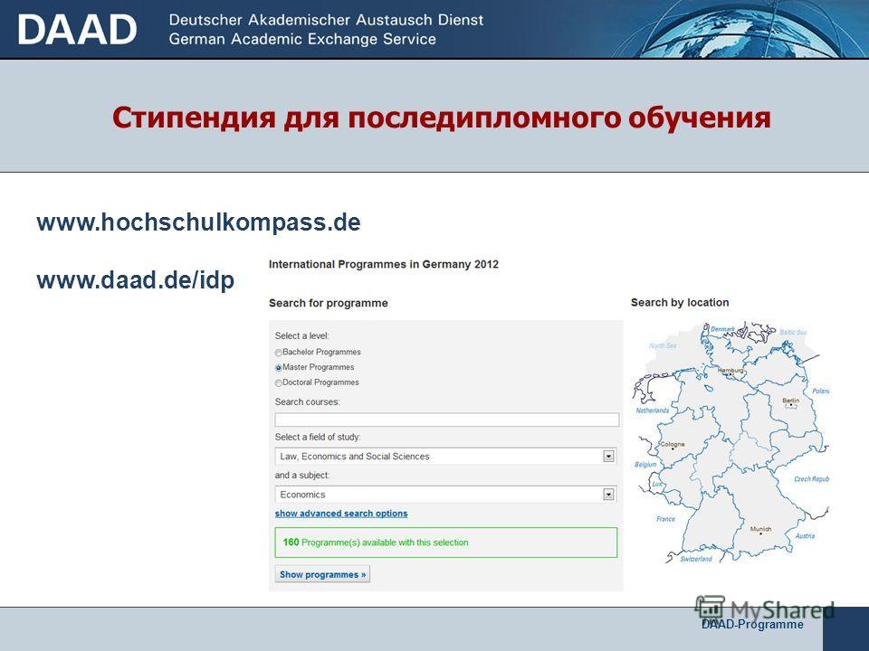 DAAD-Programme www.hochschulkompass.de www.daad.de/idp Стипендия для последипломного обучения