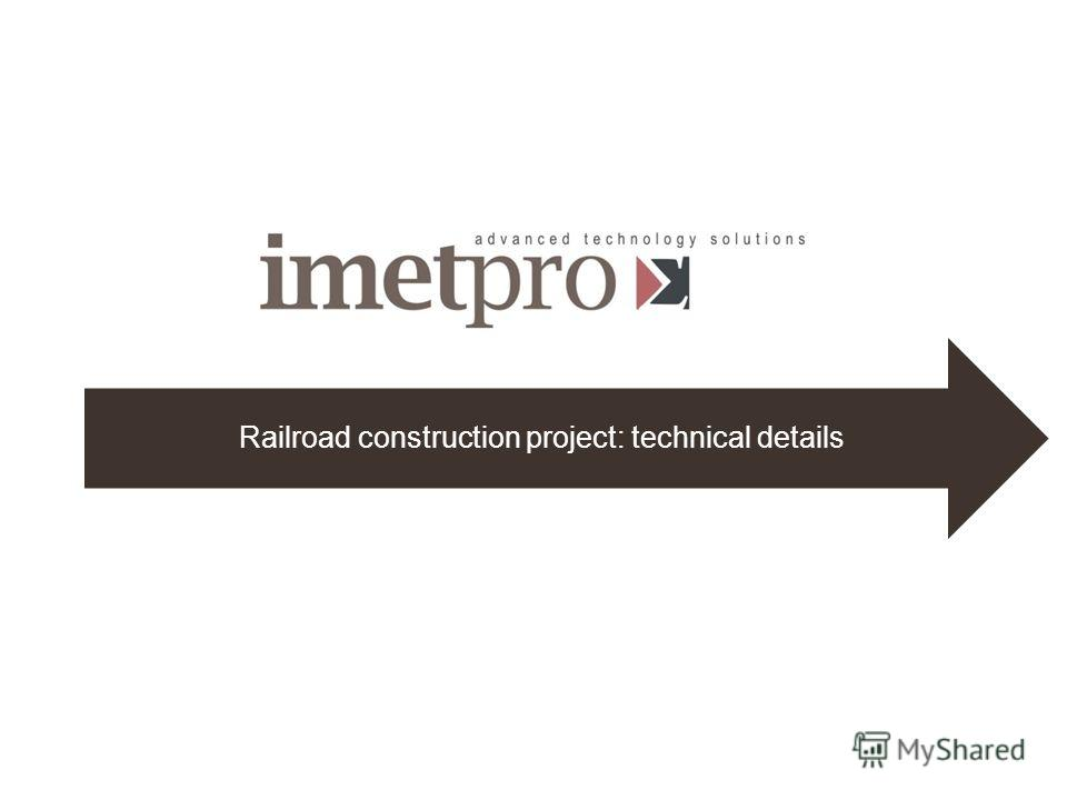Railroad construction project: technical details