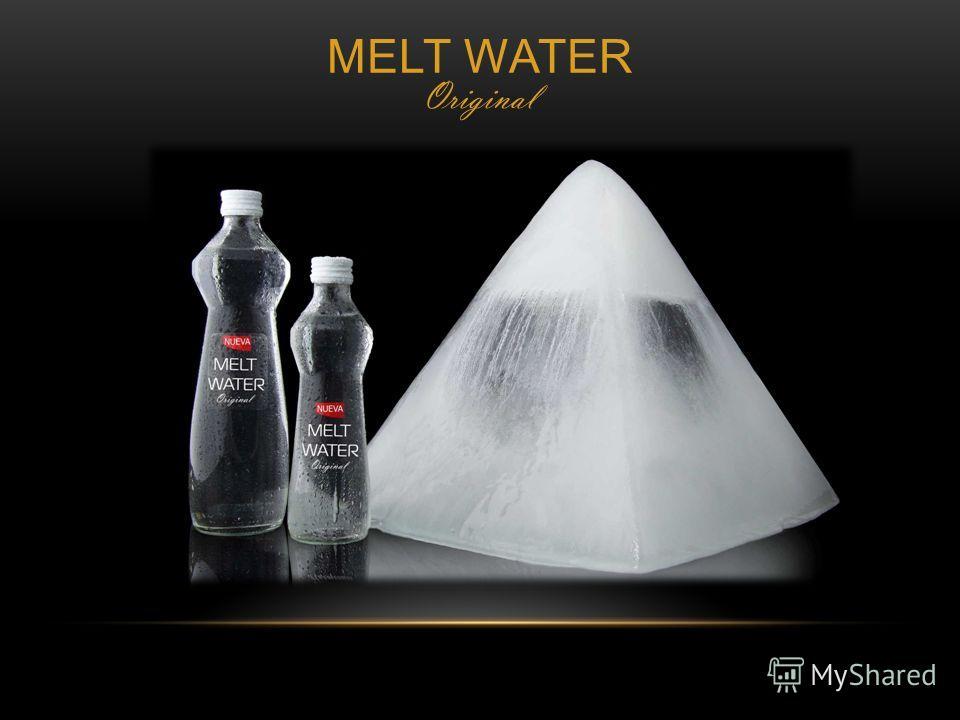 MELT WATER Original