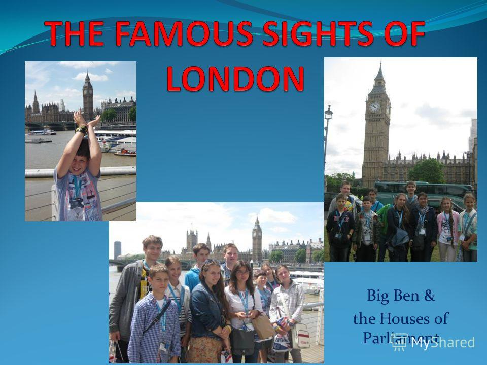 Big Ben & the Houses of Parliament