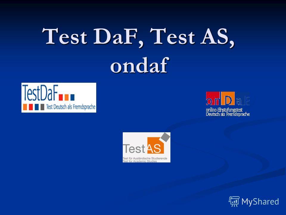Test DaF, Test AS, ondaf