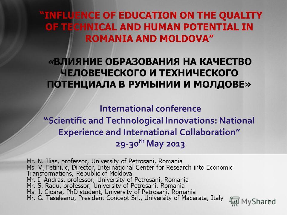 Mr. N. Ilias, professor, University of Petrosani, Romania Ms. V. Fetiniuc, Director, International Center for Research into Economic Transformations, Republic of Moldova Mr. I. Andras, professor, University of Petrosani, Romania Mr. S. Radu, professo