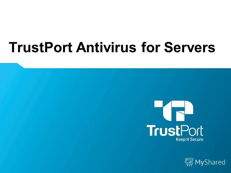 TrustPort Antivirus for Servers Name Surname