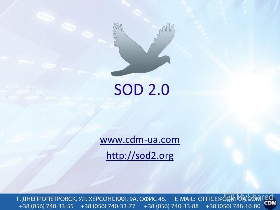 SOD 2.0 www.cdm-ua.com http://sod2.org