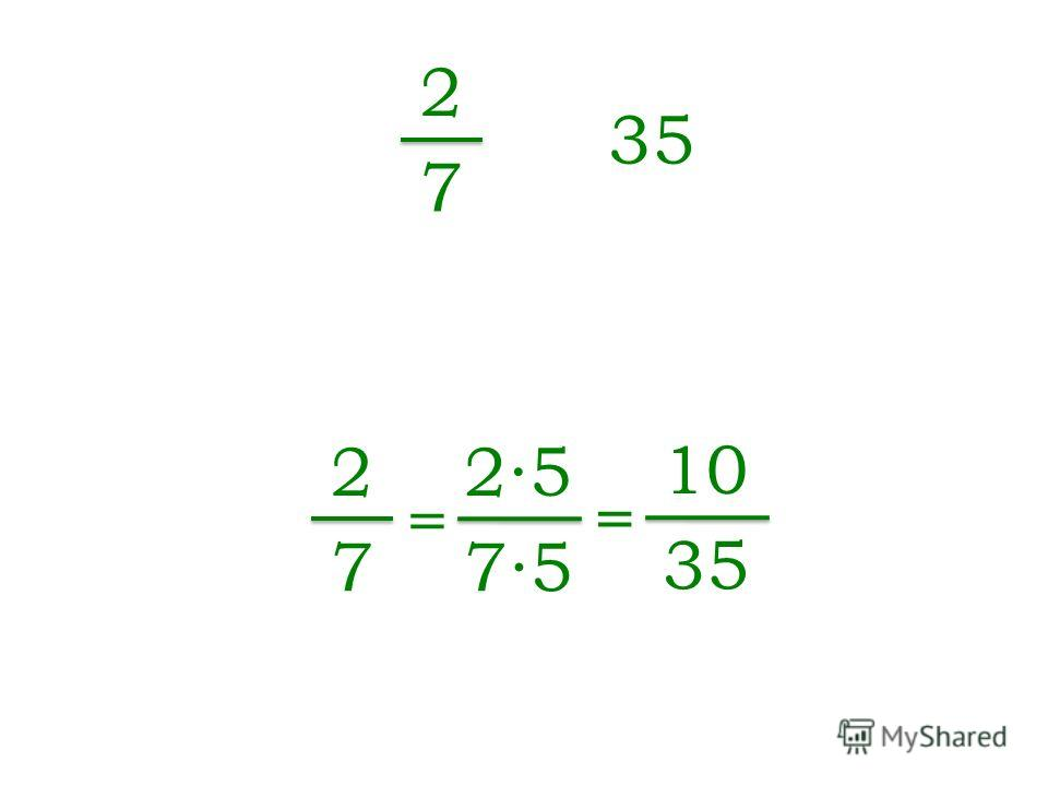 2 7 35 2 7 = 25 75 = 10 35