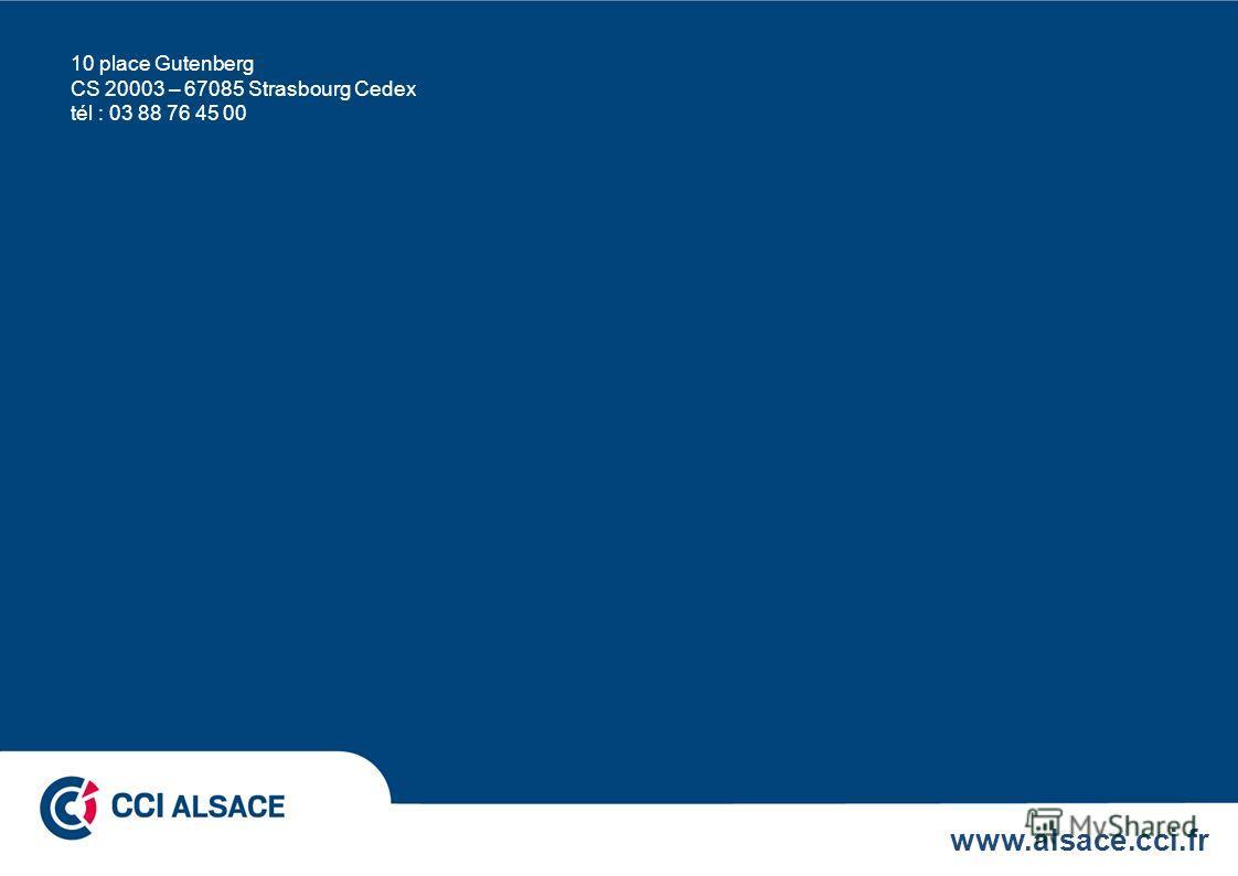 www.alsace.cci.fr 10 place Gutenberg CS 20003 – 67085 Strasbourg Cedex tél : 03 88 76 45 00