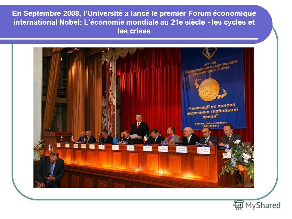 En Septembre 2008, l'Université a lancé le premier Forum économique international Nobel: L'économie mondiale au 21e siècle - les cycles et les crises