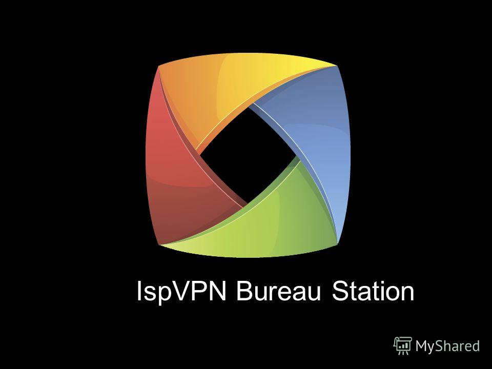 IspVPN Bureau Station