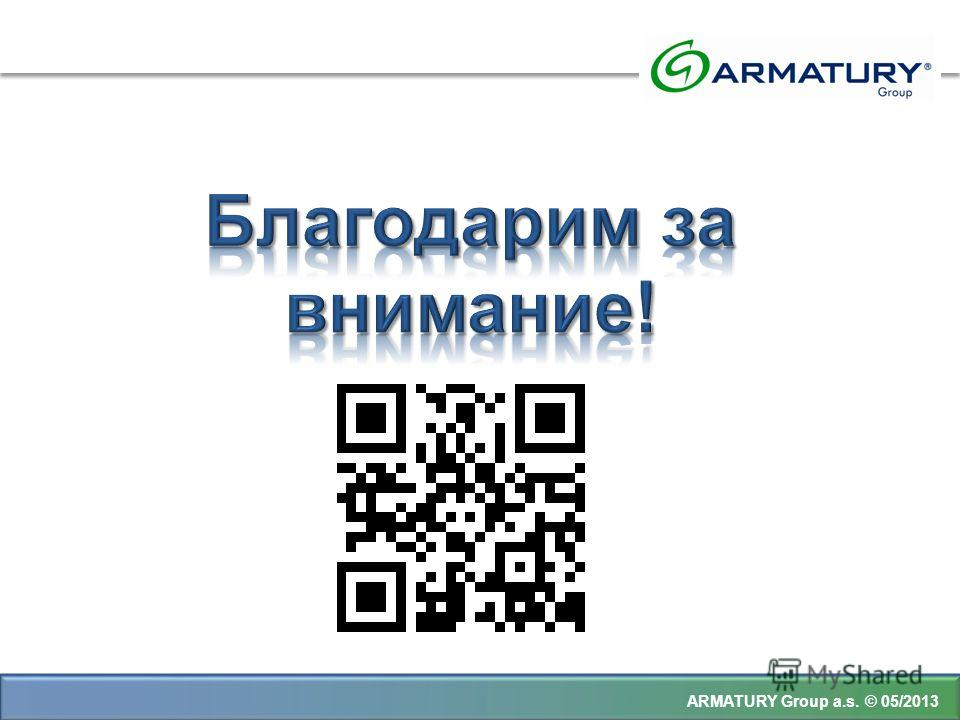 ARMATURY Group a.s. © 05/2013
