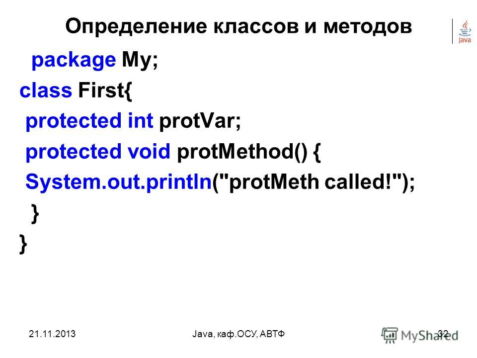 21.11.2013Java, каф.ОСУ, АВТФ31 Определение классов и методов import java.util.Date; class Date2 { public static void main(String[] args) { Date now = new Date(); System.out.println(now); } }