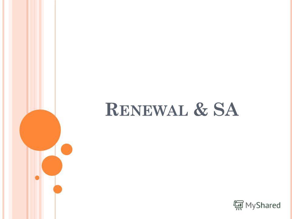 R ENEWAL & SA