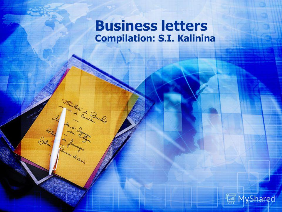 Business letters Compilation: S.I. Kalinina