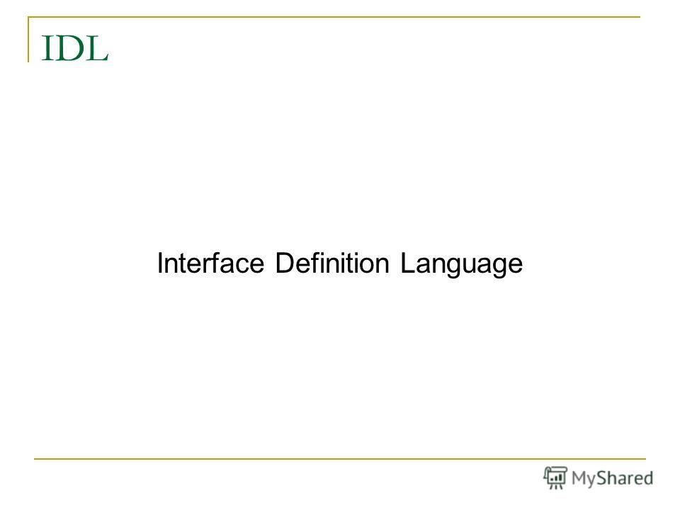 IDL Interface Definition Language