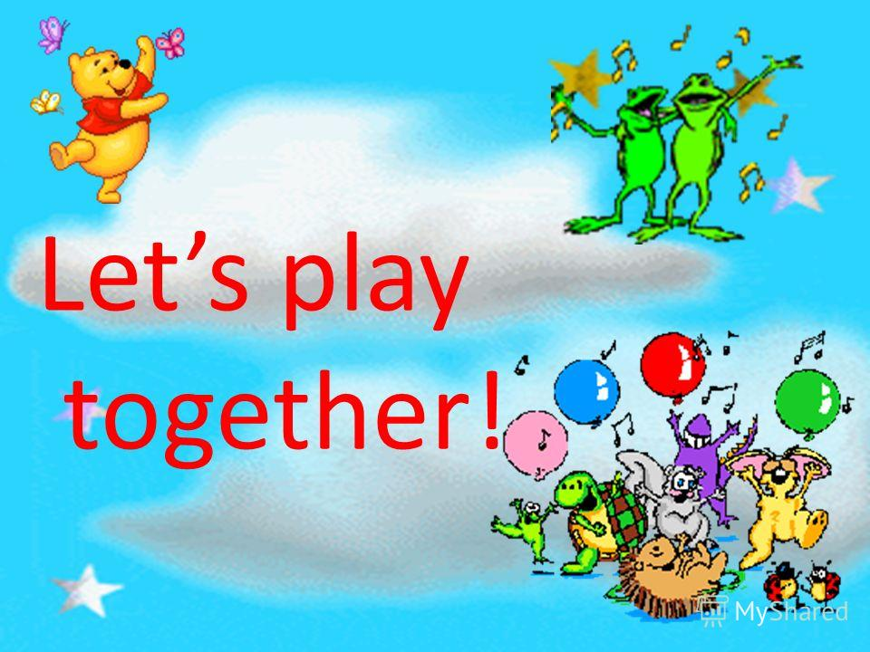 Lets play together!