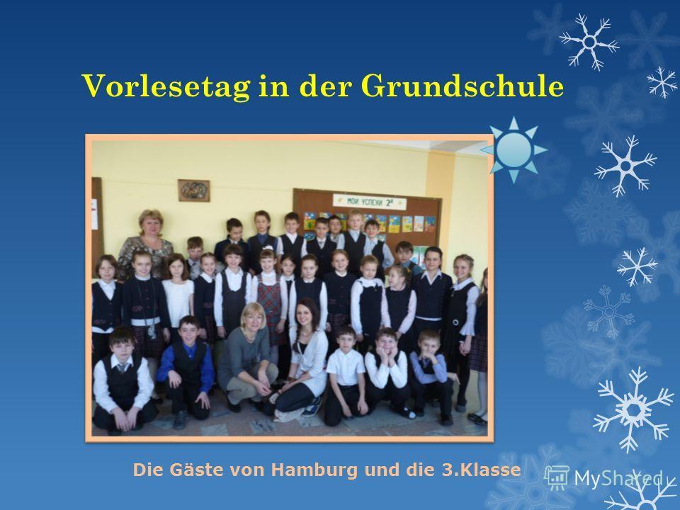 Vorlesetag in der Grundschule Die Gäste von Hamburg und die 3.Klasse