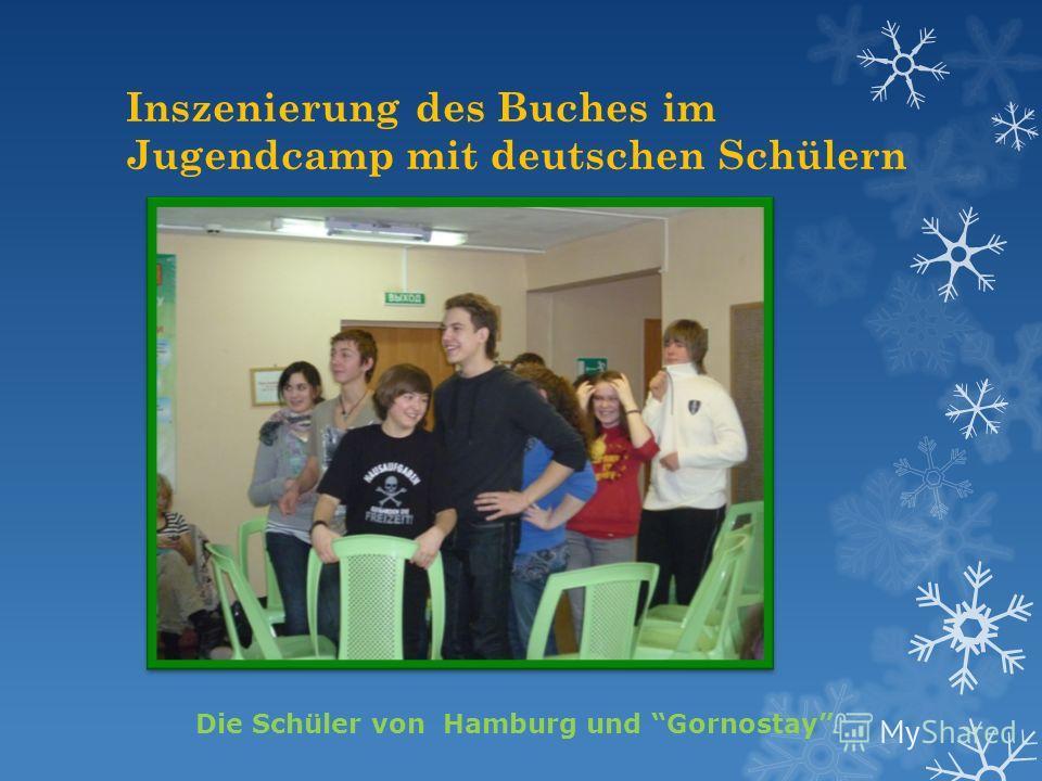 Inszenierung des Buches im Jugendcamp mit deutschen Schülern Die Schüler von Hamburg und Gornostay