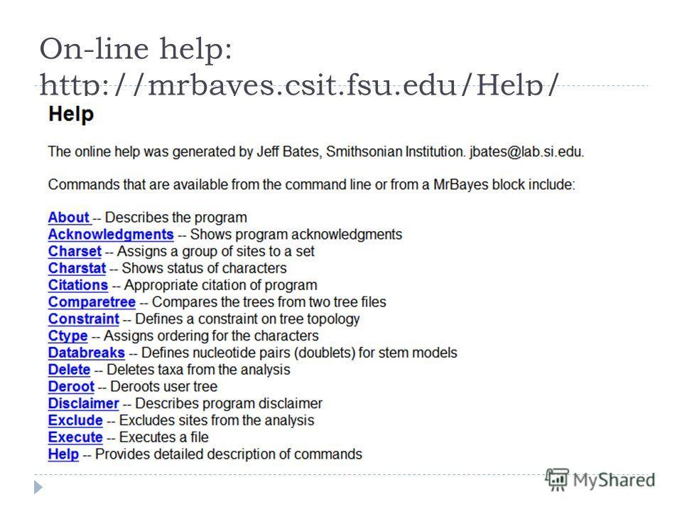On-line help: http://mrbayes.csit.fsu.edu/Help/