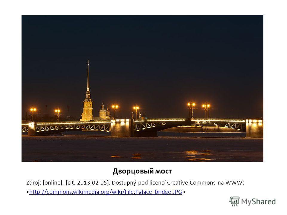 Дворцовый мост Zdroj: [online]. [cit. 2013-02-05]. Dostupný pod licencí Creative Commons na WWW: http://commons.wikimedia.org/wiki/File:Palace_bridge.JPG