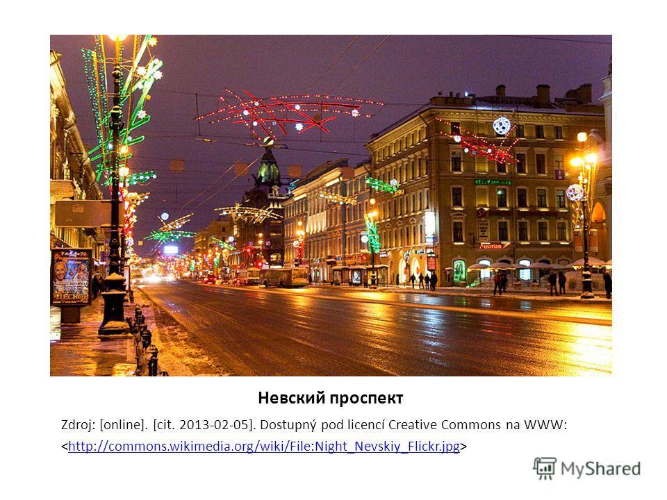 Невский проспект Zdroj: [online]. [cit. 2013-02-05]. Dostupný pod licencí Creative Commons na WWW: http://commons.wikimedia.org/wiki/File:Night_Nevskiy_Flickr.jpg