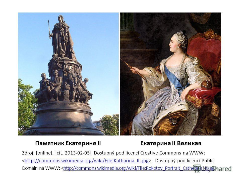 Zdroj: [online]. [cit. 2013-02-05]. Dostupný pod licencí Creative Commons na WWW:, Dostupný pod licencí Publichttp://commons.wikimedia.org/wiki/File:Katharina_II..jpg Domain na WWW: http://commons.wikimedia.org/wiki/File:Rokotov_Portrait_Catherine_II
