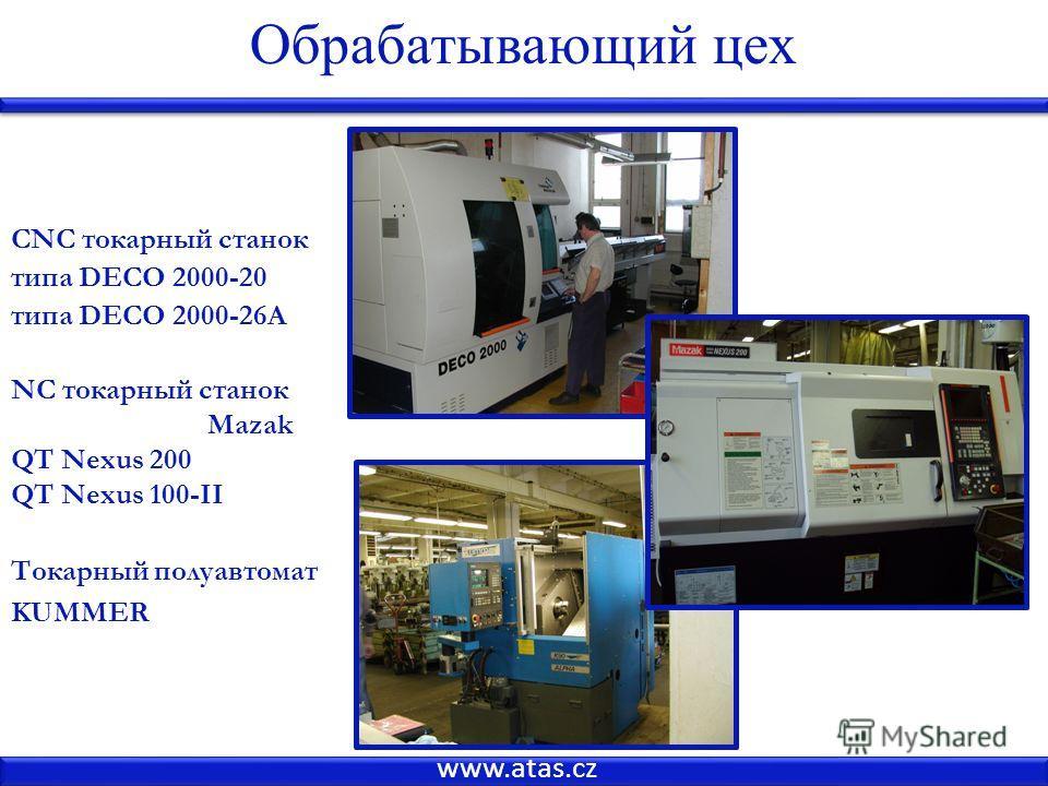 www.atas.cz Обрабатывающий цех CNC токарный станок типа DECO 2000-20 типа DECO 2000-26A NC токарный станок Mazak QT Nexus 200 QT Nexus 100-II Токарный полуавтомат KUMMER