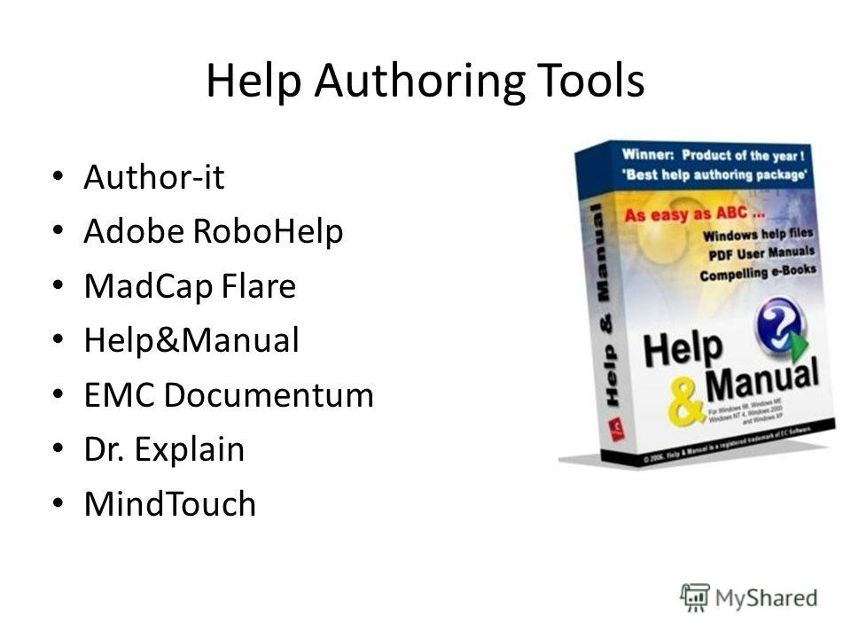 Help Authoring Tools Author-it Adobe RoboHelp MadCap Flare Help&Manual EMC Documentum Dr. Explain MindTouch