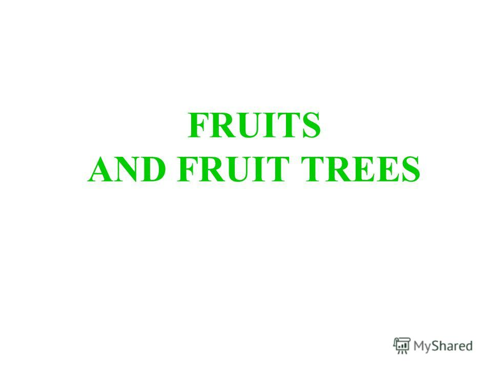 FRUITS AND FRUIT TREES