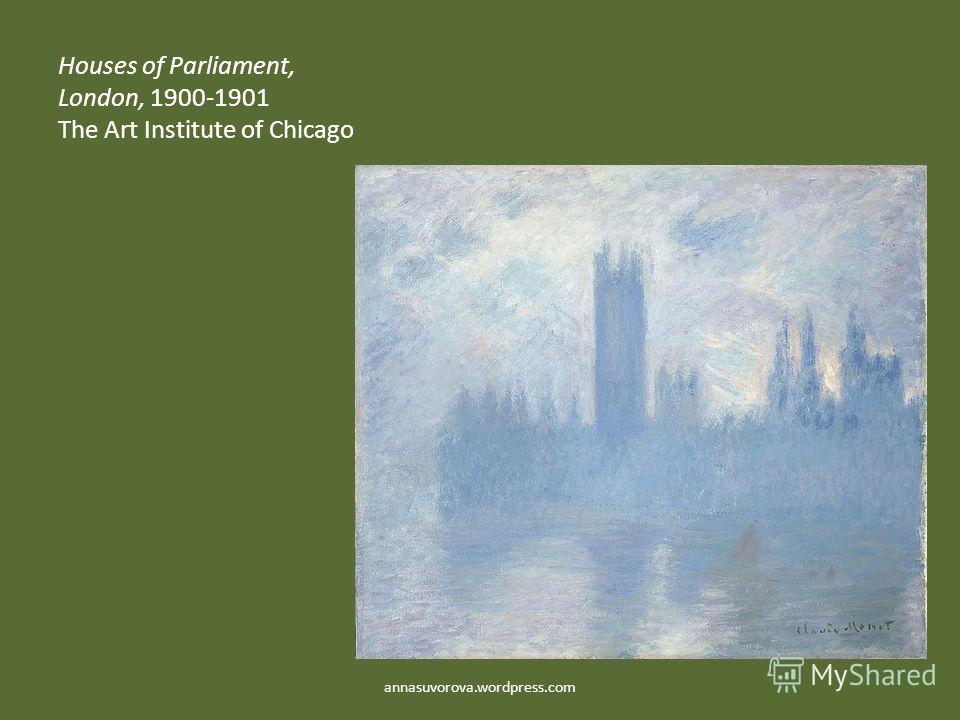 Houses of Parliament, London, 1900-1901 The Art Institute of Chicago annasuvorova.wordpress.com