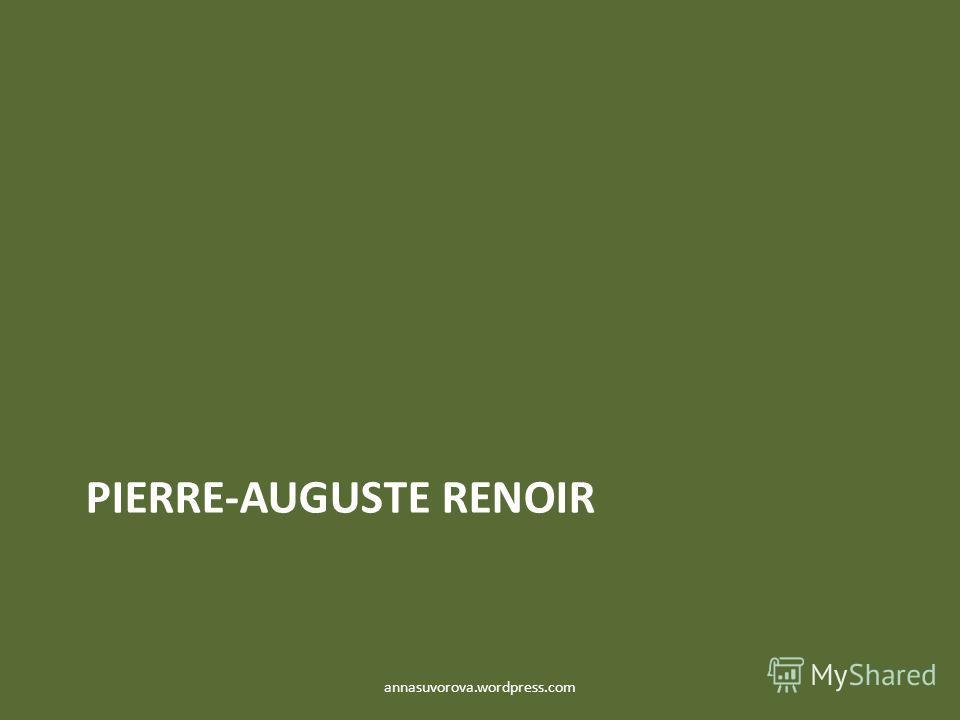PIERRE-AUGUSTE RENOIR annasuvorova.wordpress.com