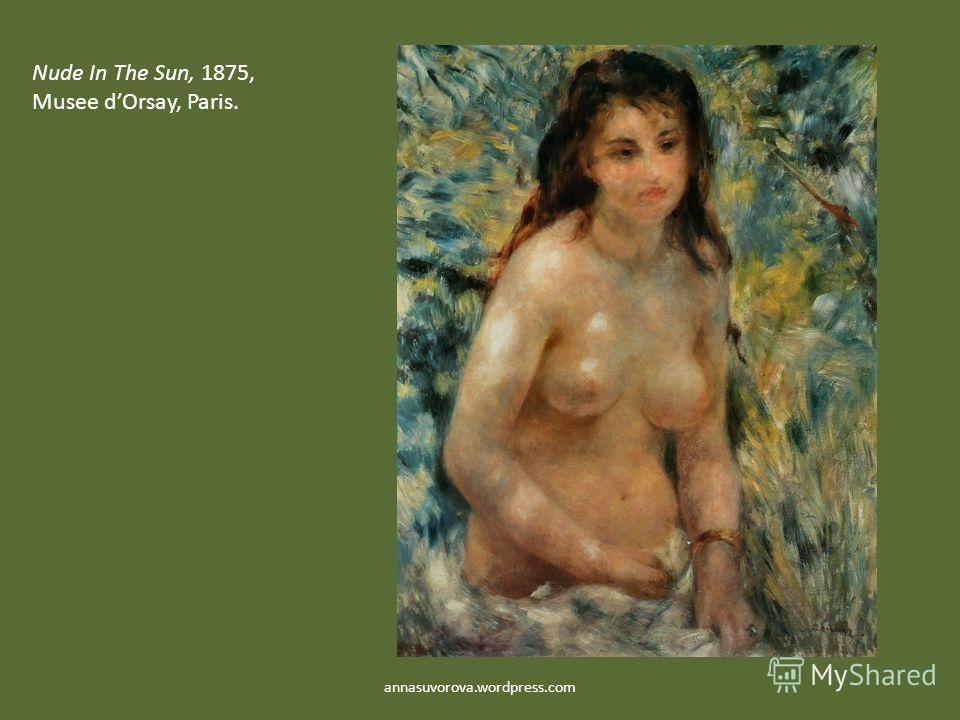 Nude In The Sun, 1875, Musee dOrsay, Paris. annasuvorova.wordpress.com
