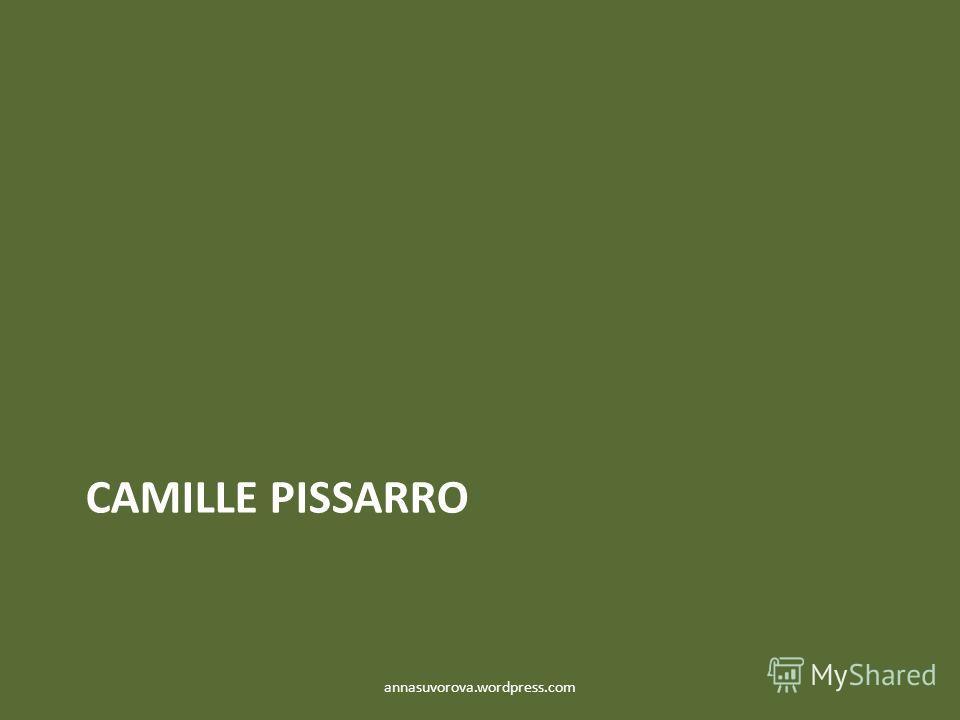 CAMILLE PISSARRO annasuvorova.wordpress.com