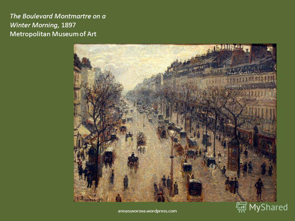 The Boulevard Montmartre on a Winter Morning, 1897 Metropolitan Museum of Art annasuvorova.wordpress.com