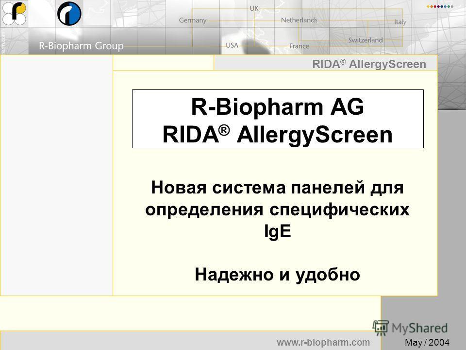 1 www.r-biopharm.com RIDA ® AllergyScreen May / 2004 R-Biopharm AG RIDA ® AllergyScreen Новая система панелей для определения специфических IgE Надежно и удобно