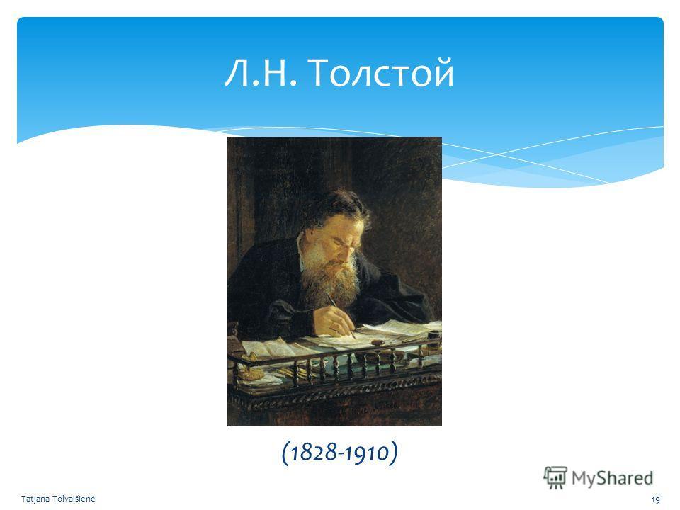 Л.Н. Толстой (1828-1910) Tatjana Tolvaišienė19