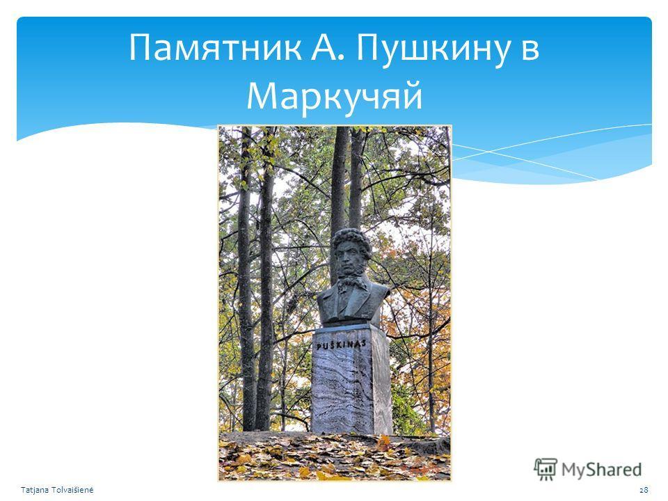 Памятник А. Пушкину в Маркучяй Tatjana Tolvaišienė28
