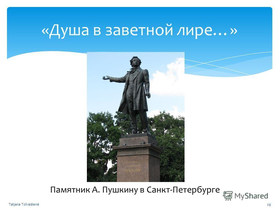 «Душа в заветной лире…» Памятник А. Пушкину в Санкт-Петербурге Tatjana Tolvaišienė29
