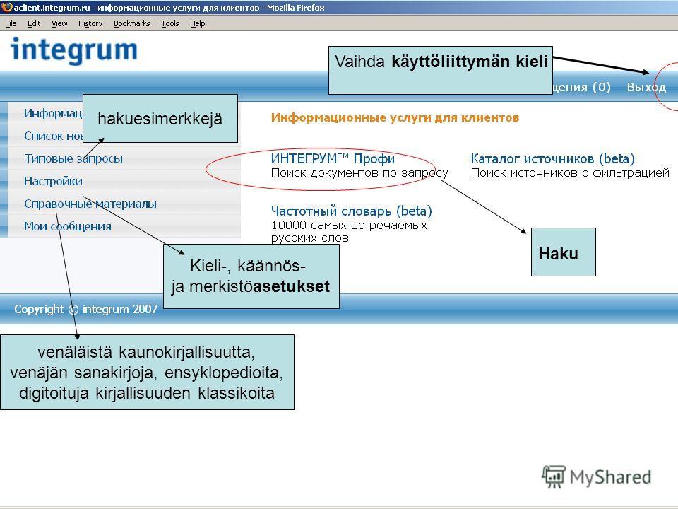 Kieli-, käännös- ja merkistöasetukset venäläistä kaunokirjallisuutta, venäjän sanakirjoja, ensyklopedioita, digitoituja kirjallisuuden klassikoita hakuesimerkkejä Haku Vaihda käyttöliittymän kieli