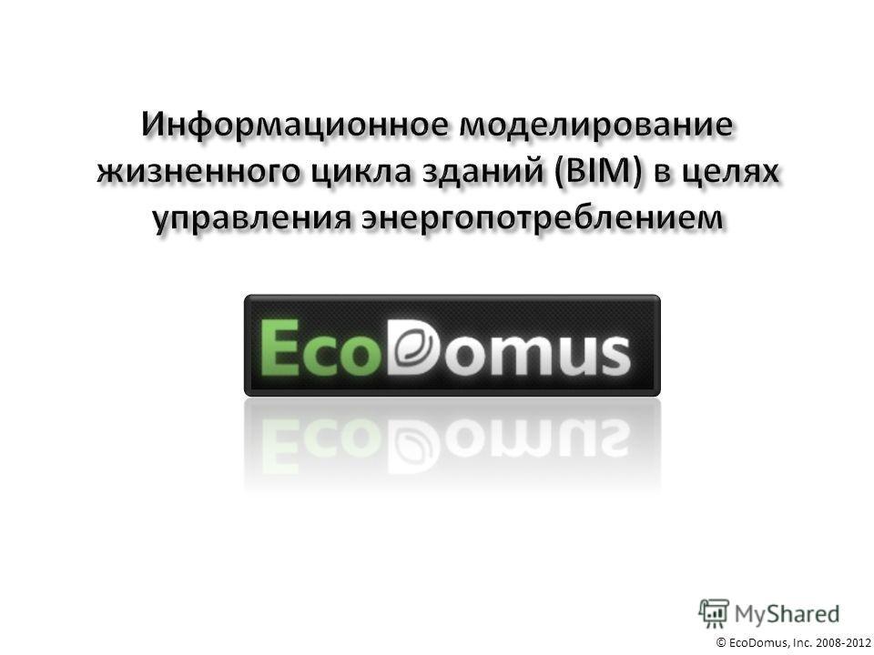 © EcoDomus, Inc. 2008-2012