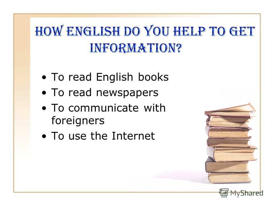 To read English books To read newspapers To communicate with foreigners To use the Internet