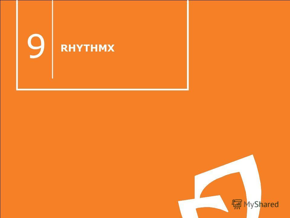 RHYTHMX 9