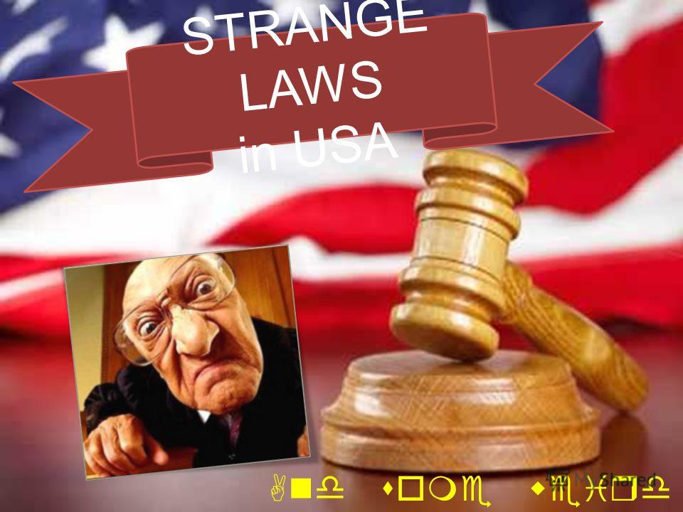 STRANGE LAWS in USA And some weird road signs…