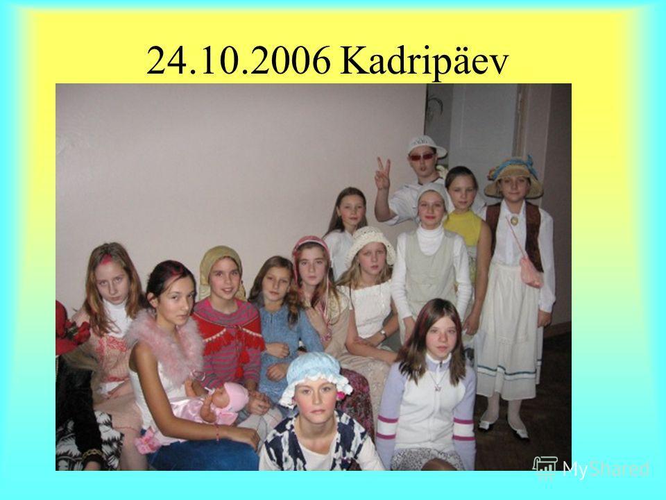 24.10.2006 Kadripäev