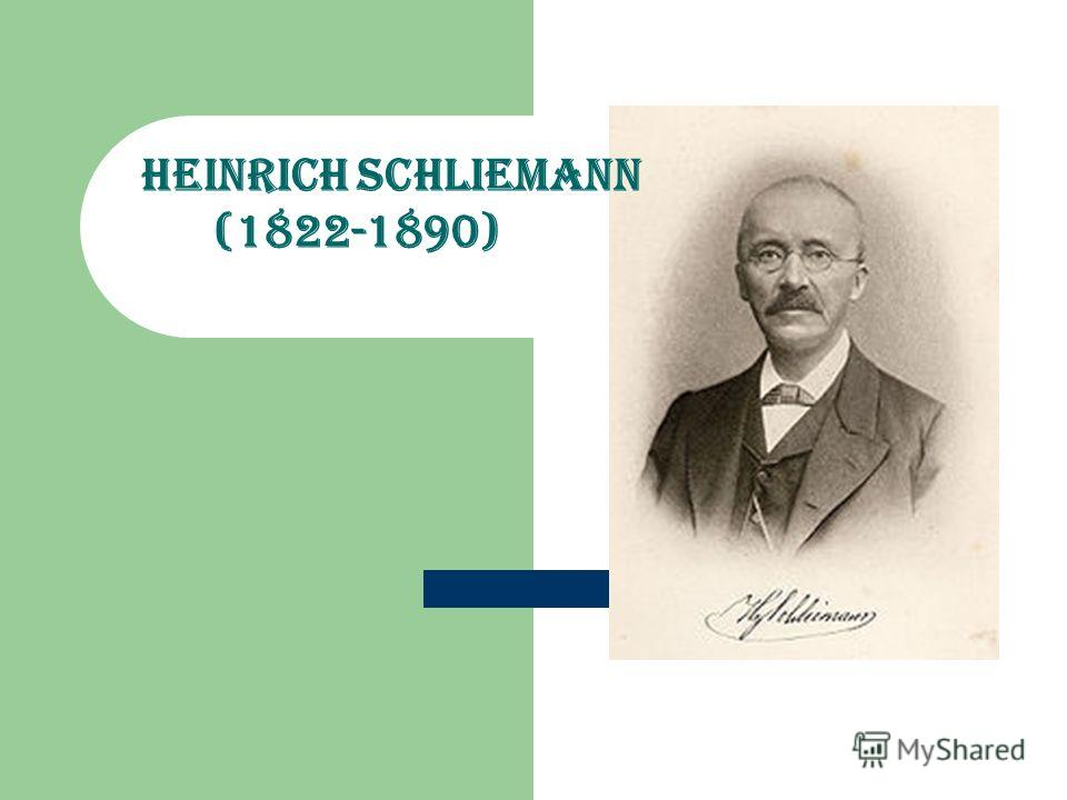 the role heinrich schliemann played in civilization In the early ages of western civilization  heinrich schliemann fascinating product or market scope and basis of differentiation play a huge role in order.