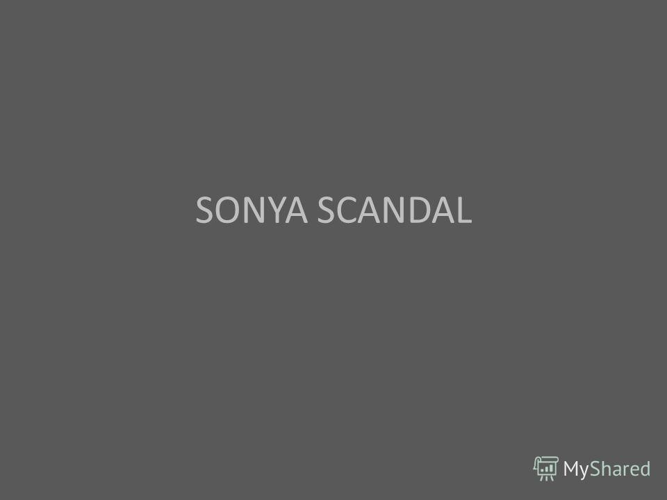 SONYA SCANDAL